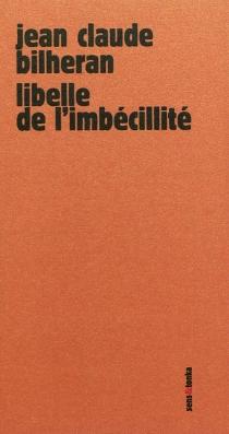 Libellé de l'imbécillité - Jean-ClaudeBilheran