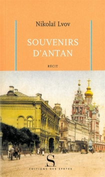 Souvenirs d'antan : récit - NikolaïLvov