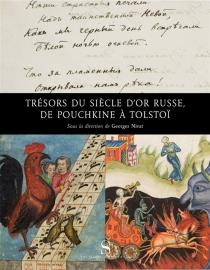 Trésor du siècle d'or russe, de Pouchkine à Tolstoï -