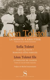 La sonate à Kreutzer| A qui la faute ?| Romance sans paroles - Lev LvovitchTolstoï