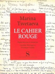 Le cahier rouge - MarinaTsvetaeva