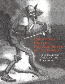 L'ingénieux Hidalgo Don Quichotte de la Manche - AlexandreAlexeieff
