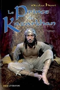 Le prince de Kazarkhan - NicolasHenri