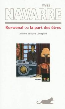 Kurwenal ou La part des êtres - YvesNavarre