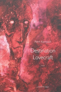 Destination Lovecraft - Rémi Karnauch
