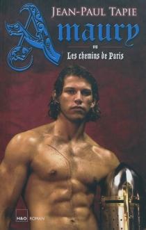 Amaury ou Les chemins de Paris - Jean-PaulTapie