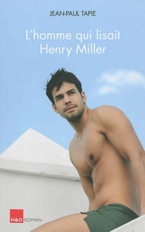 L'homme qui lisait Henry Miller - Jean-PaulTapie