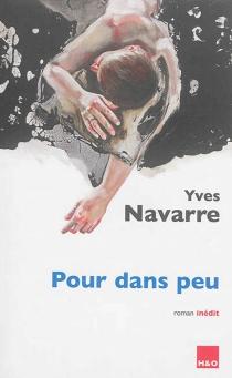 Pour dans peu : roman inédit - YvesNavarre