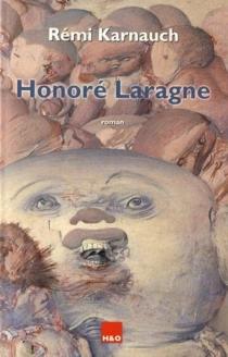 Honoré Laragne - RémiKarnauch