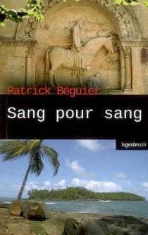 Sang pour sang - PatrickBéguier