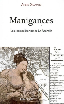Manigances : les secrets libertins de La Rochelle - AnnieDramard