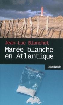 Marée blanche en Atlantique - Jean-LucBlanchet