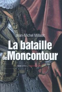 Moncontour, la bataille : 1569 - Jean-MichelMillault