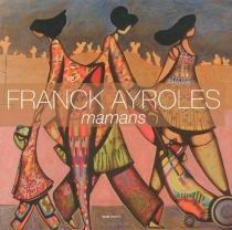 Mamans - FranckAyroles