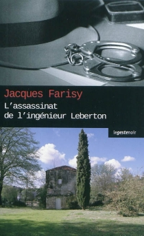 L'assassinat de l'ingénieur Leberton - JacquesFarisy