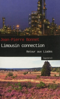 Limousin connection : retour aux Liades - Jean-Pierre Bonnet