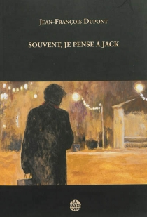 Souvent, je pense à Jack - Jean-FrançoisDupont