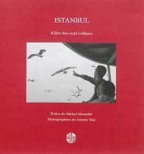 Istanbul : kilim des sept collines - MichelMénaché
