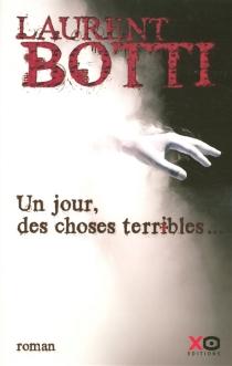 Un jour, des choses terribles... - LaurentBotti