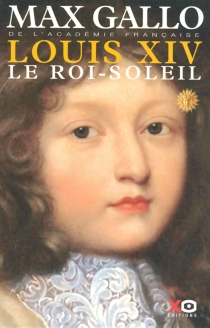 Louis XIV - Max Gallo