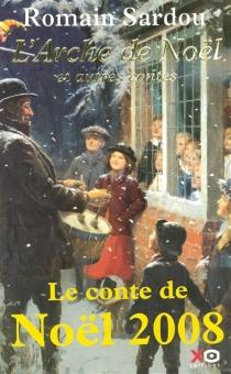 L'arche de Noël : et autres contes - RomainSardou