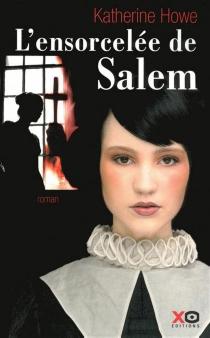L'ensorcelée de Salem - KatherineHowe