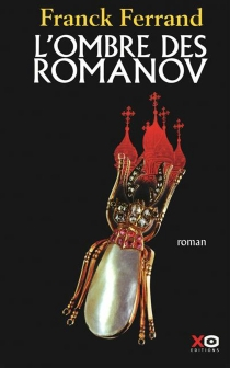 L'ombre des Romanov - FranckFerrand