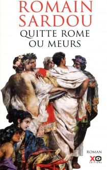 Quitte Rome ou meurs - RomainSardou
