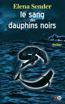 Le sang des dauphins noirs - ElenaSender
