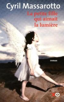 La petite fille qui aimait la lumière - CyrilMassarotto