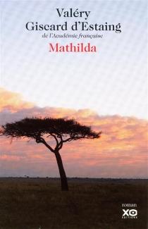 Mathilda - ValéryGiscard d'Estaing