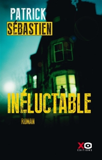 Inéluctable - PatrickSébastien