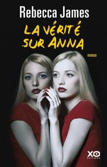 La vérité sur Anna - RebeccaJames