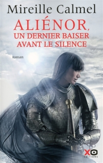 Aliénor : un dernier baiser avant le silence - MireilleCalmel