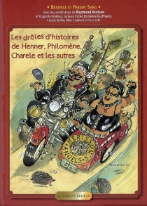 Les drôles d'histoires de Henner, Philomène, Charele et les autres - FreddySarg