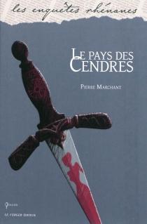 Le pays des cendres : roman policier - PierreMarchant