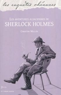 Les aventures alsaciennes de Sherlock Holmes : policier - ChristineMuller