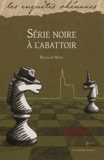 Série noire à l'abattoir : roman policier - BernardNuss
