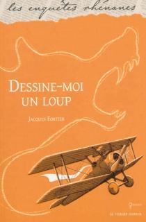 Dessine-moi un loup : une enquête de Jules Meyer - JacquesFortier