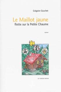 Le maillot jaune flotte sur la Petite Chaume - GrégoireGauchet