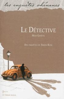 Le détective : dix enquêtes de Simon Rose - MaxGenève