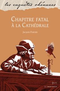 Chapitre fatal à la cathédrale : une enquête de Jules Meyer - JacquesFortier