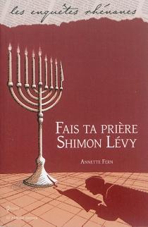 Fais ta prière, Shimon Lévy - AnnetteFern