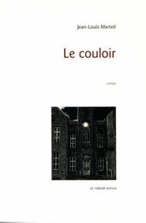 Le couloir - Jean-LouisMarteil