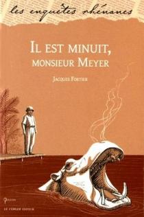 Il est minuit, monsieur Meyer - JacquesFortier