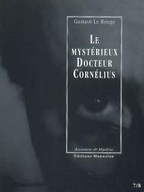 Le mystérieux docteur Cornélius | Volume 4, Episodes 7 et 8 - GustaveLe Rouge