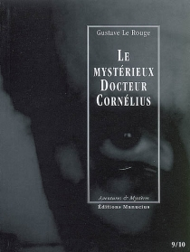 Le mystérieux docteur Cornélius | Volume 5, Episodes 9 et 10 - GustaveLe Rouge