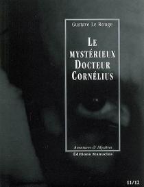 Le mystérieux docteur Cornélius | Volume 6, Episodes 11 et 12 - GustaveLe Rouge