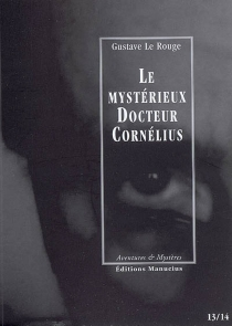 Le mystérieux docteur Cornélius | Volume 7, Episodes 13 et 14 - GustaveLe Rouge