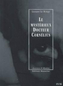 Le mystérieux docteur Cornélius | Volume 8, Episodes 15 et 16 - GustaveLe Rouge